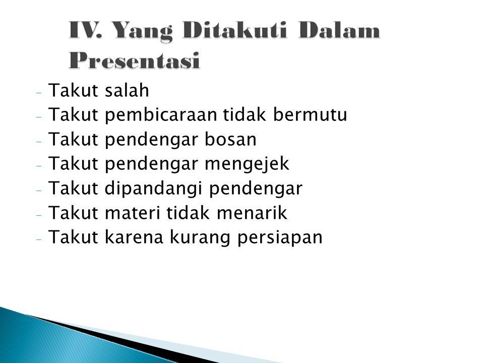 IV. Yang Ditakuti Dalam Presentasi