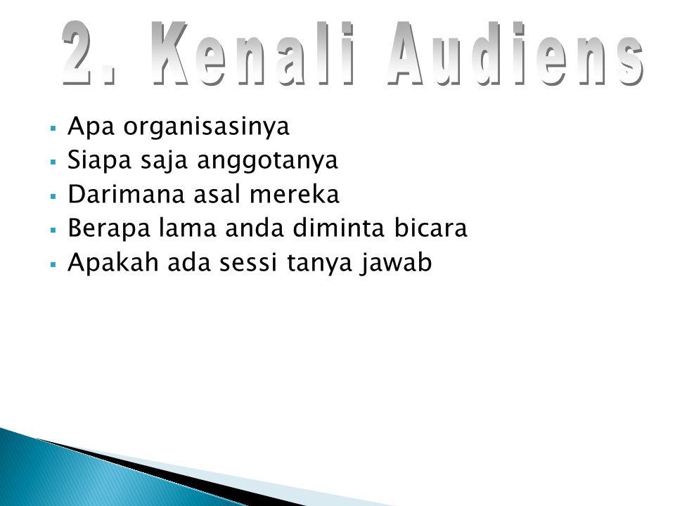 2. Kenali Audiens Apa organisasinya Siapa saja anggotanya