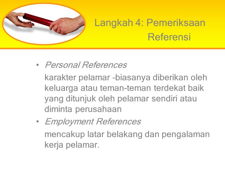 Langkah 4: Pemeriksaan Referensi Personal References