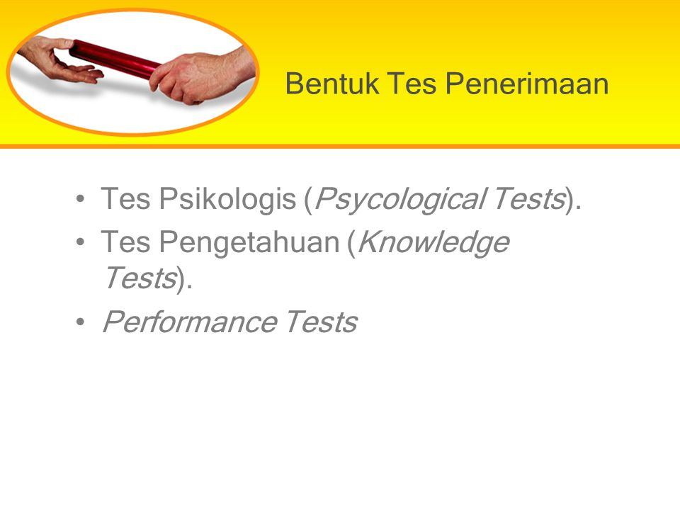 Bentuk Tes Penerimaan Tes Psikologis (Psycological Tests).