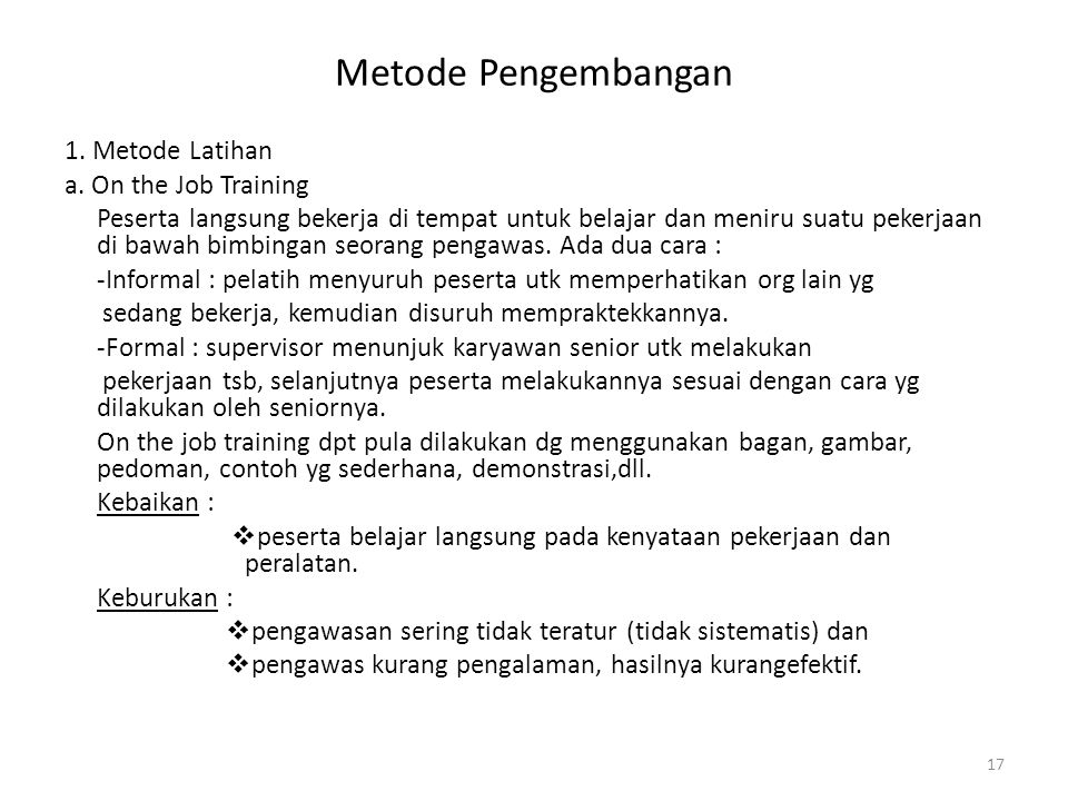 Metode Pengembangan 1. Metode Latihan a. On the Job Training