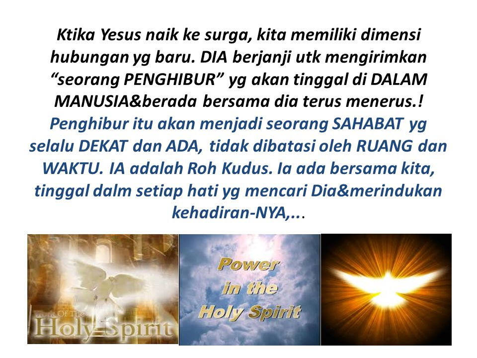 Ktika Yesus naik ke surga, kita memiliki dimensi hubungan yg baru