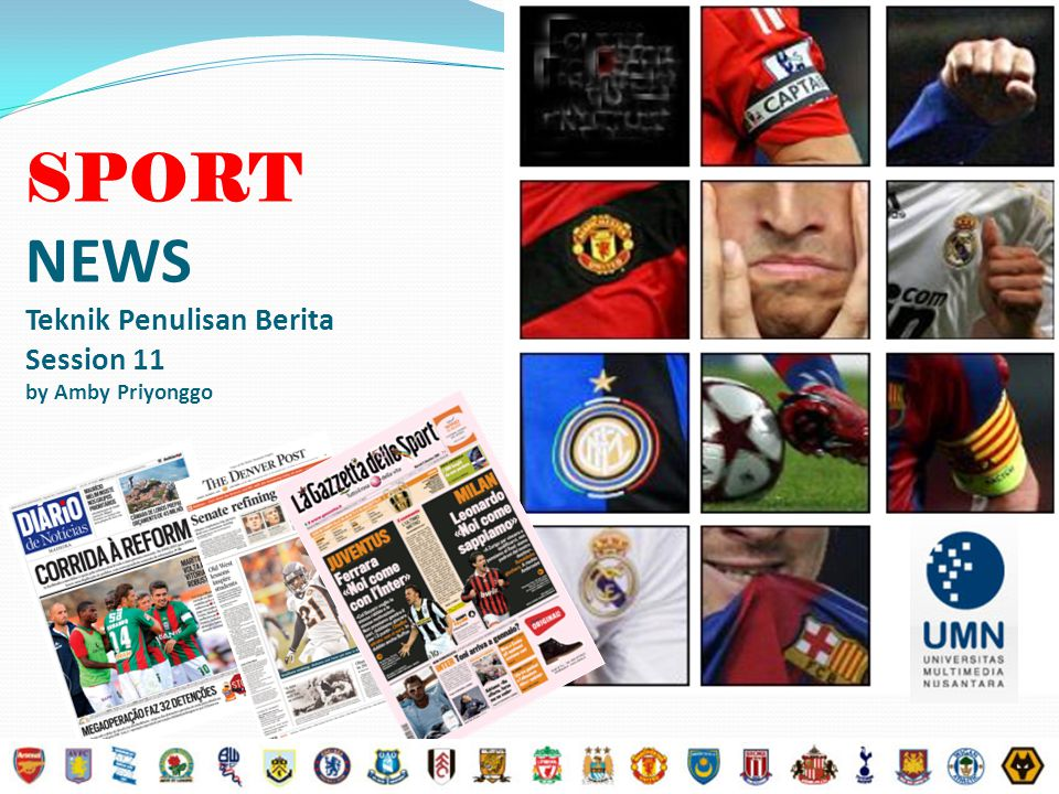 SPORT NEWS Teknik Penulisan Berita Session 11 by Amby Priyonggo