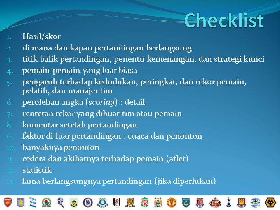 Checklist Hasil/skor di mana dan kapan pertandingan berlangsung