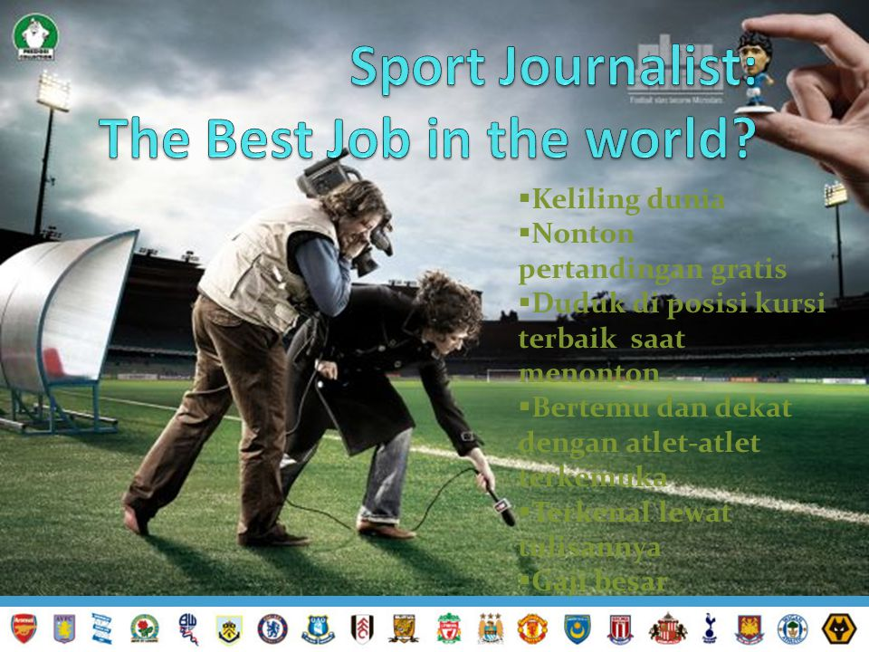 Sport Journalist: The Best Job in the world