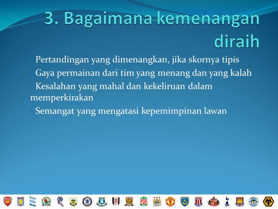 3. Bagaimana kemenangan diraih