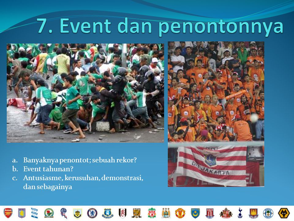 7. Event dan penontonnya Banyaknya penontot; sebuah rekor