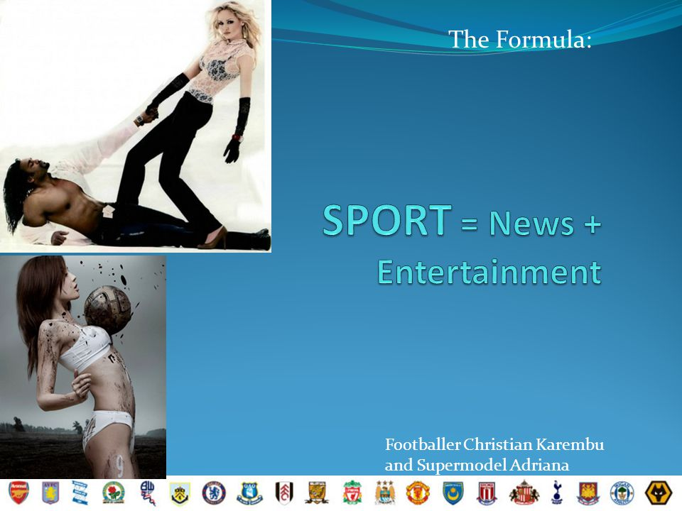 SPORT = News + Entertainment