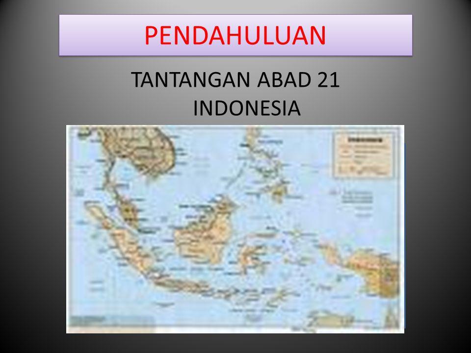 TANTANGAN ABAD 21 INDONESIA