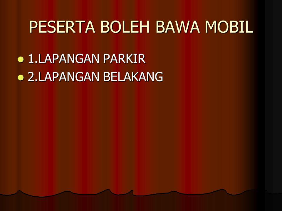 PESERTA BOLEH BAWA MOBIL