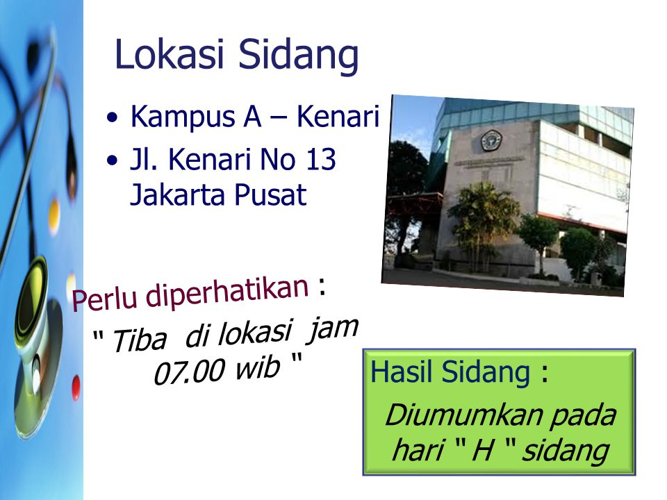 Lokasi Sidang Kampus A – Kenari Jl. Kenari No 13 Jakarta Pusat
