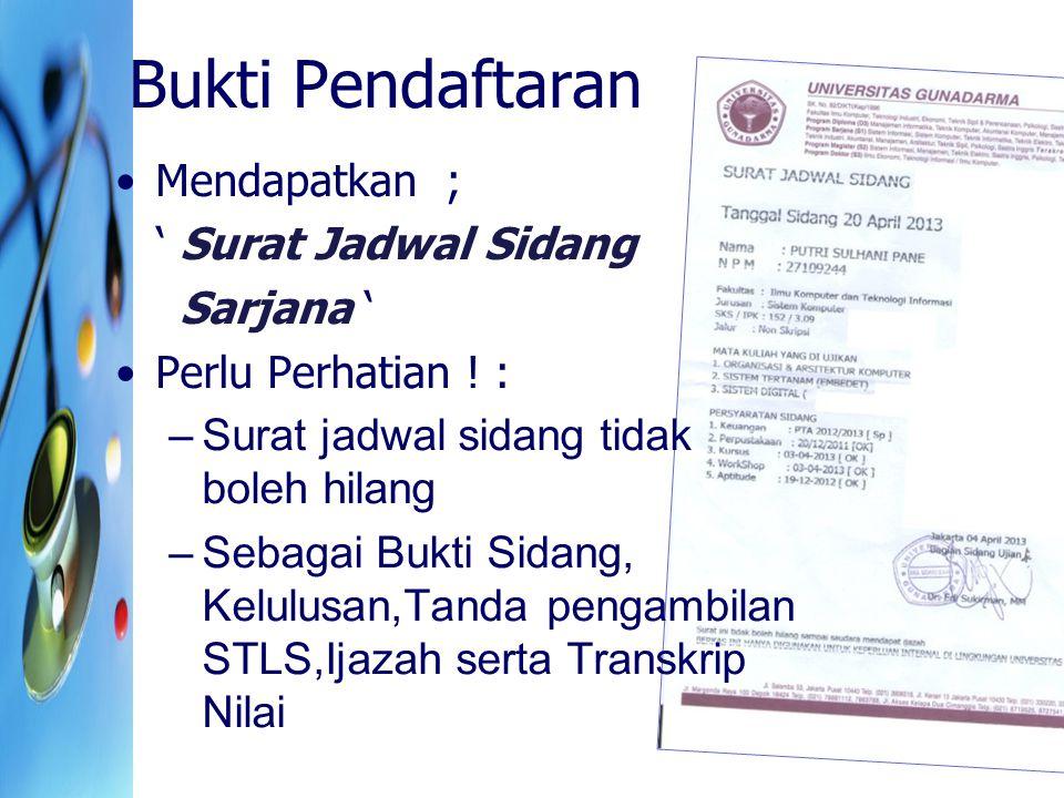 Bukti Pendaftaran Mendapatkan ; ' Surat Jadwal Sidang Sarjana '