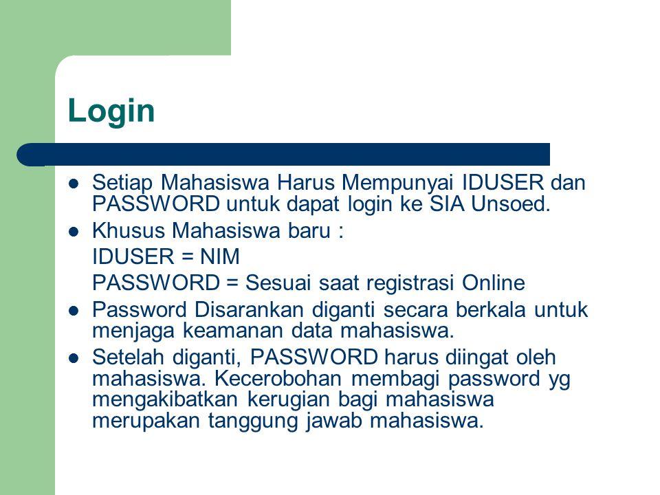 Login Setiap Mahasiswa Harus Mempunyai IDUSER dan PASSWORD untuk dapat login ke SIA Unsoed. Khusus Mahasiswa baru :