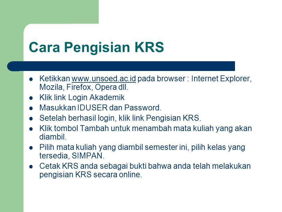 Cara Pengisian KRS Ketikkan www.unsoed.ac.id pada browser : Internet Explorer, Mozila, Firefox, Opera dll.