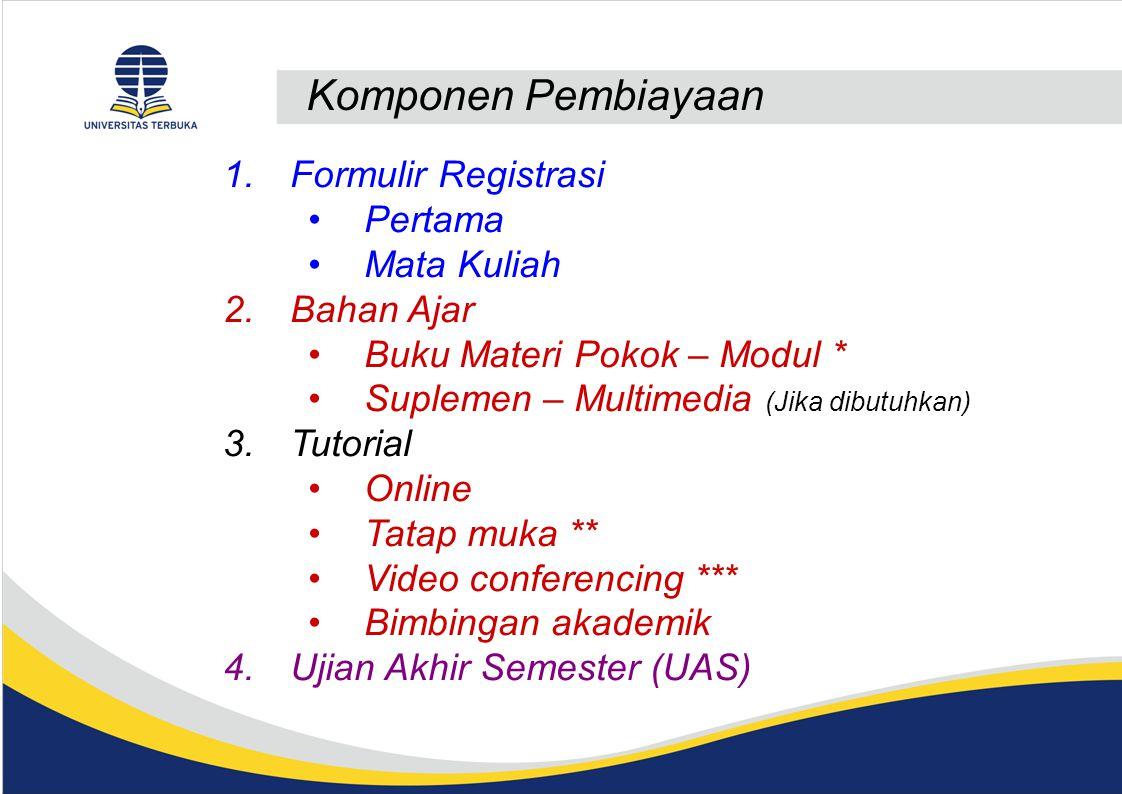 Komponen Pembiayaan Formulir Registrasi Pertama Mata Kuliah Bahan Ajar