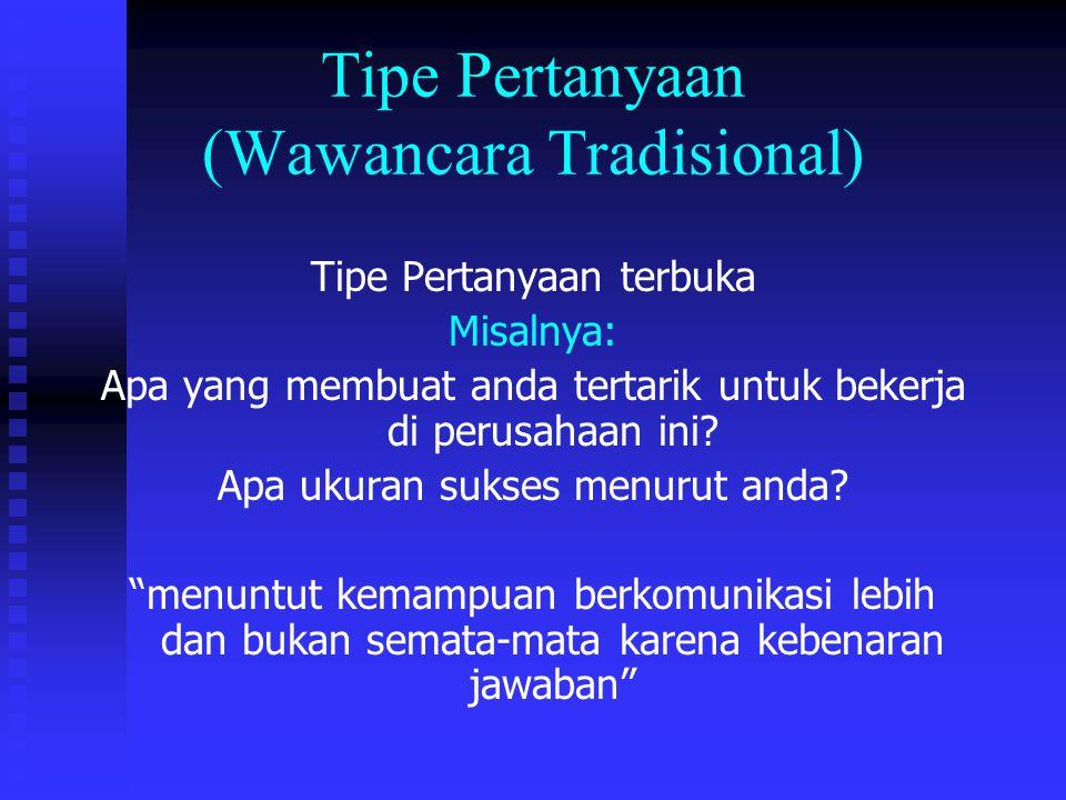 Tipe Pertanyaan (Wawancara Tradisional)