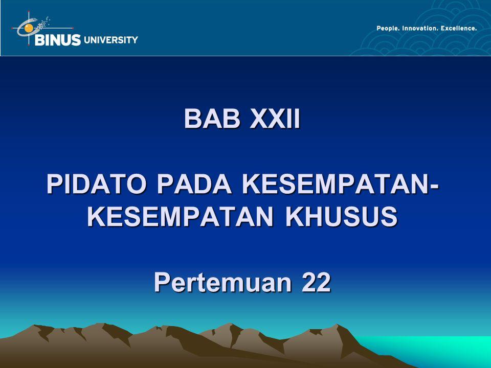 BAB XXII PIDATO PADA KESEMPATAN-KESEMPATAN KHUSUS Pertemuan 22