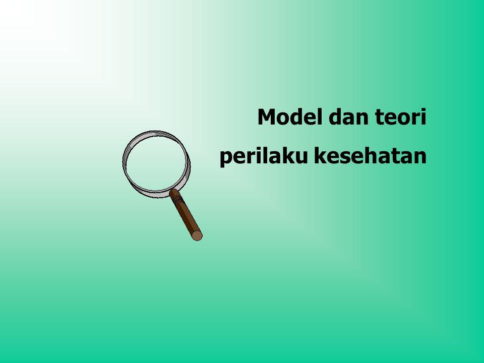 Model dan teori perilaku kesehatan