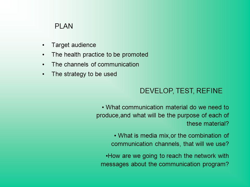 PLAN DEVELOP, TEST, REFINE Target audience