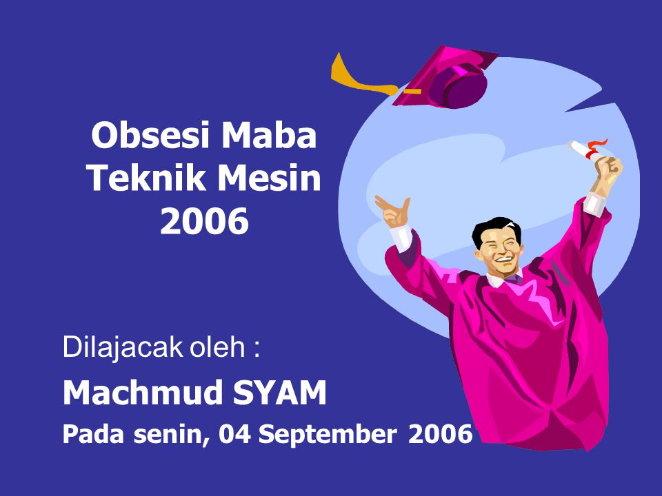 Obsesi Maba Teknik Mesin 2006