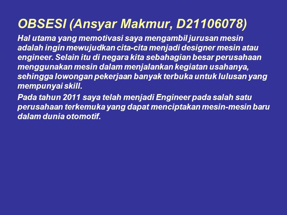OBSESI (Ansyar Makmur, D21106078)