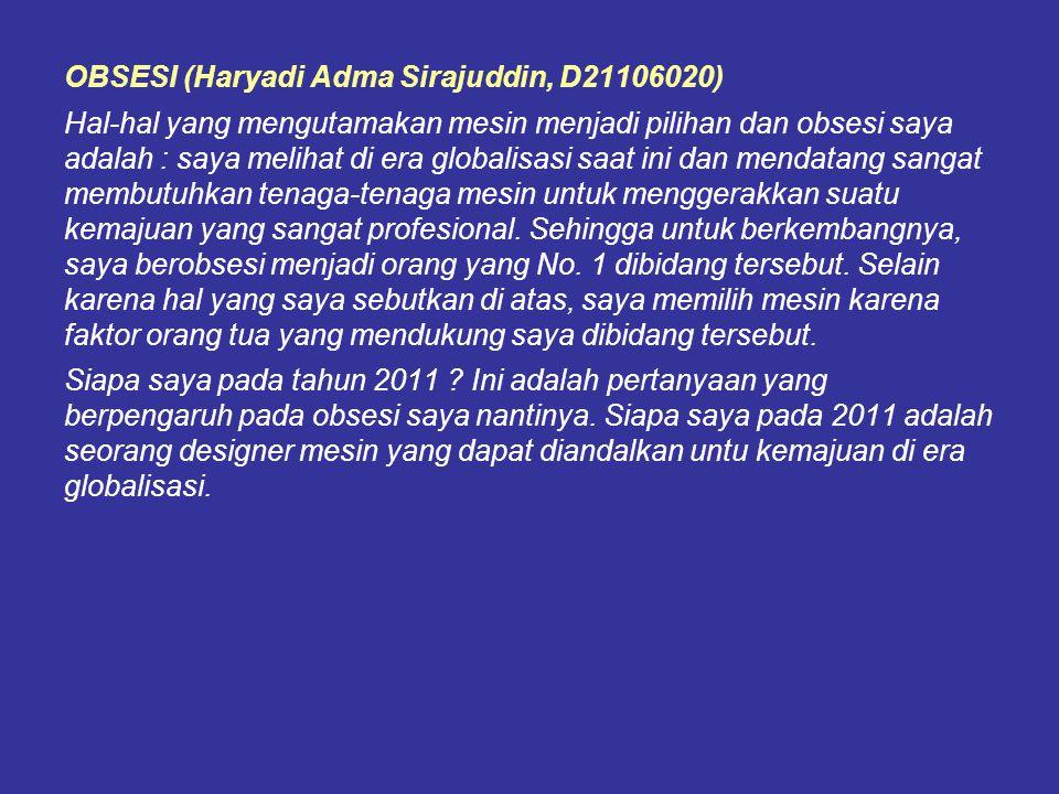 OBSESI (Haryadi Adma Sirajuddin, D21106020)