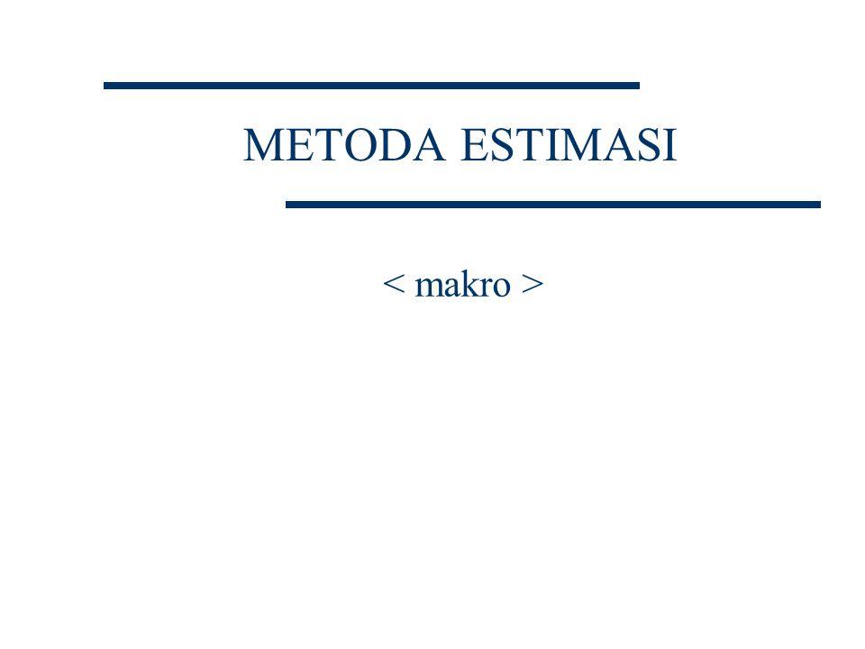 METODA ESTIMASI < makro >