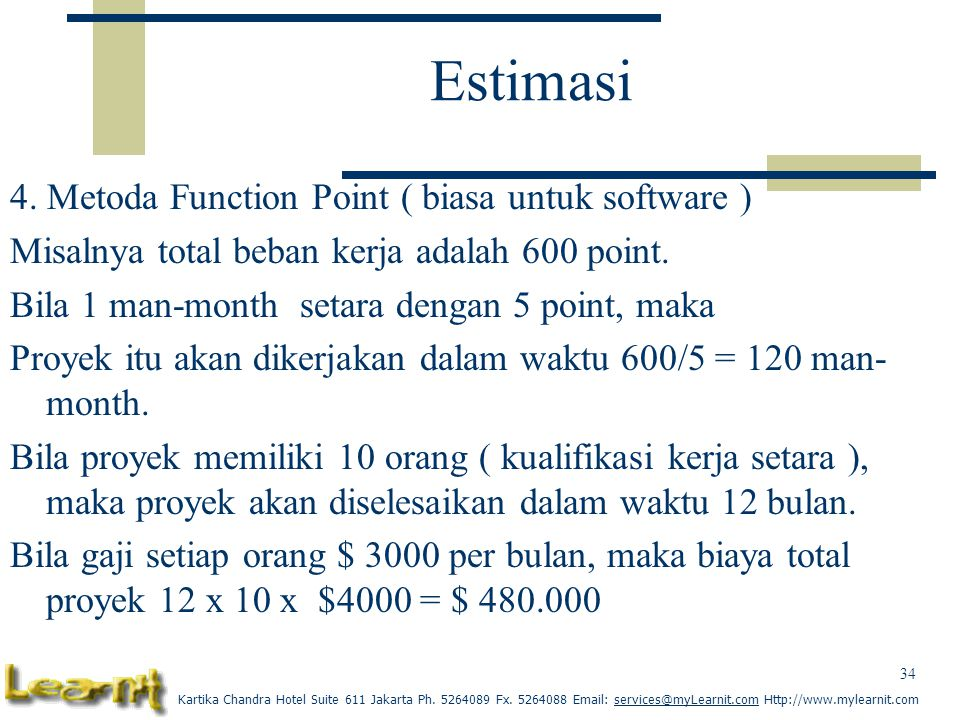 Estimasi 4. Metoda Function Point ( biasa untuk software )