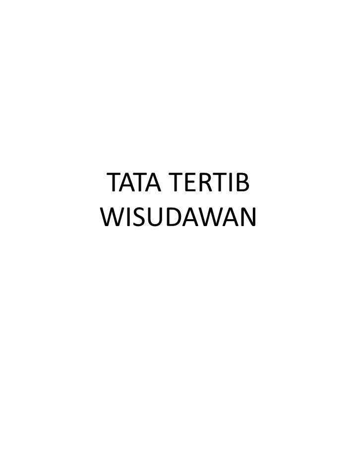 TATA TERTIB WISUDAWAN