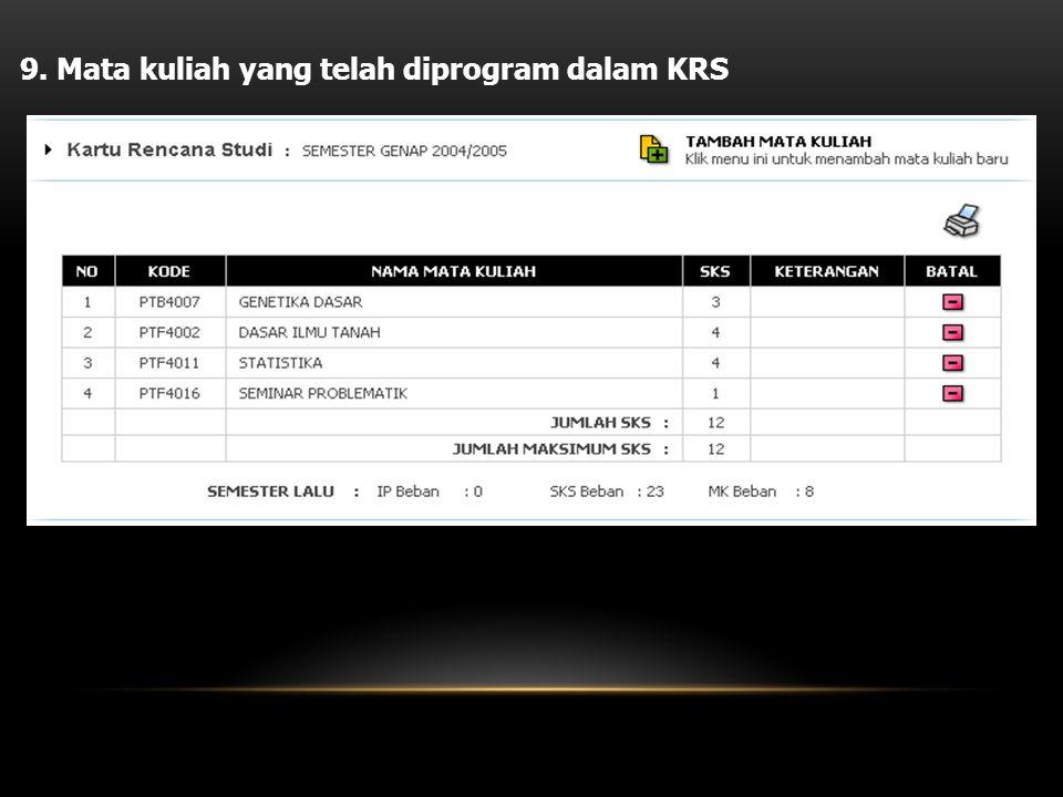 9. Mata kuliah yang telah diprogram dalam KRS