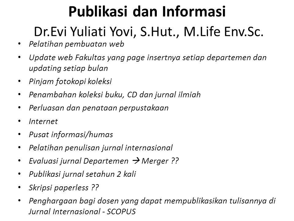 Publikasi dan Informasi Dr.Evi Yuliati Yovi, S.Hut., M.Life Env.Sc.