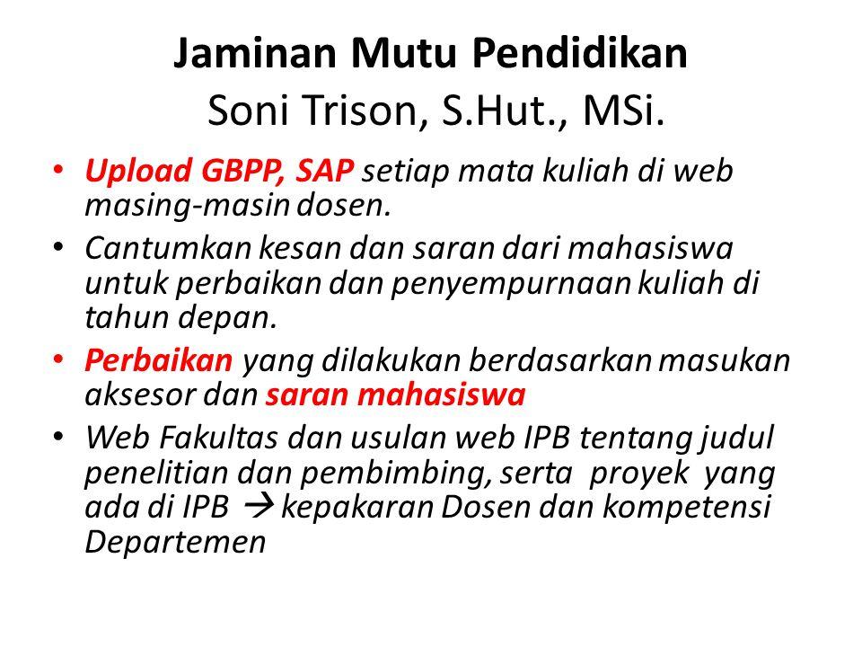 Jaminan Mutu Pendidikan Soni Trison, S.Hut., MSi.