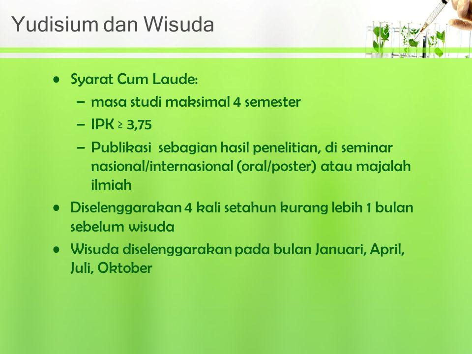 Yudisium dan Wisuda Syarat Cum Laude: masa studi maksimal 4 semester