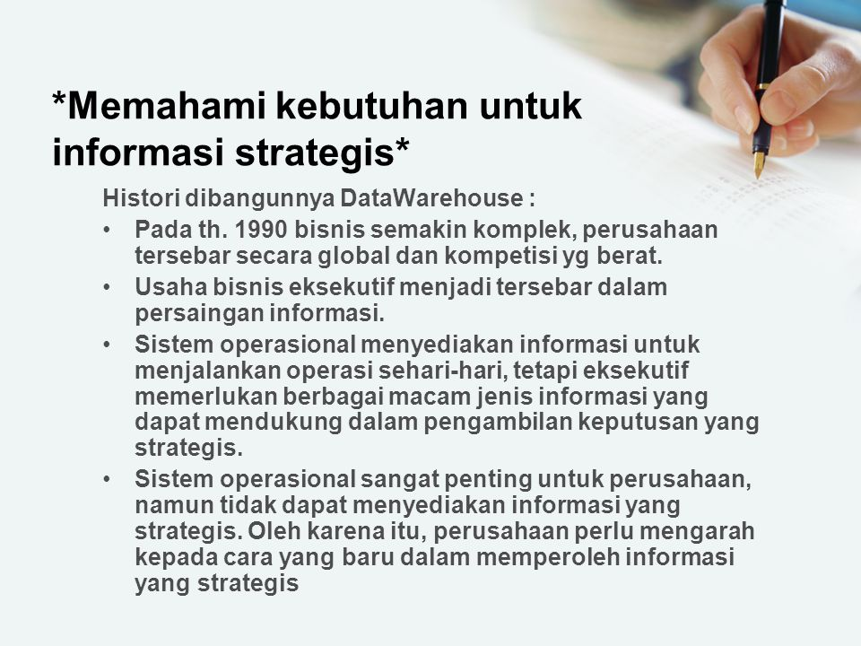 *Memahami kebutuhan untuk informasi strategis*