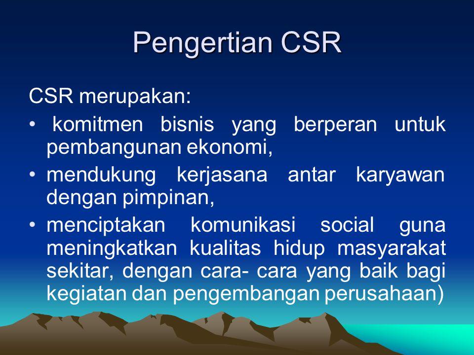 Pengertian CSR CSR merupakan: