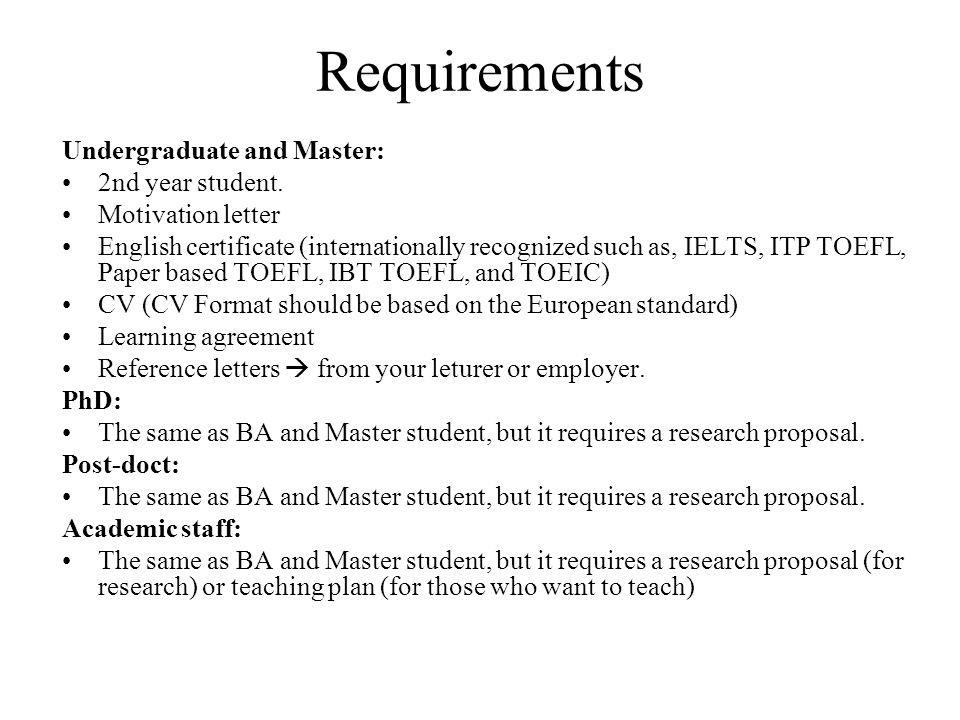Requirements Undergraduate and Master: 2nd year student.