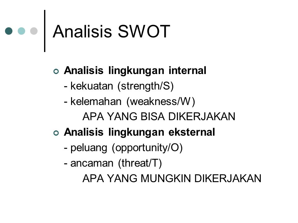 Analisis SWOT Analisis lingkungan internal - kekuatan (strength/S)