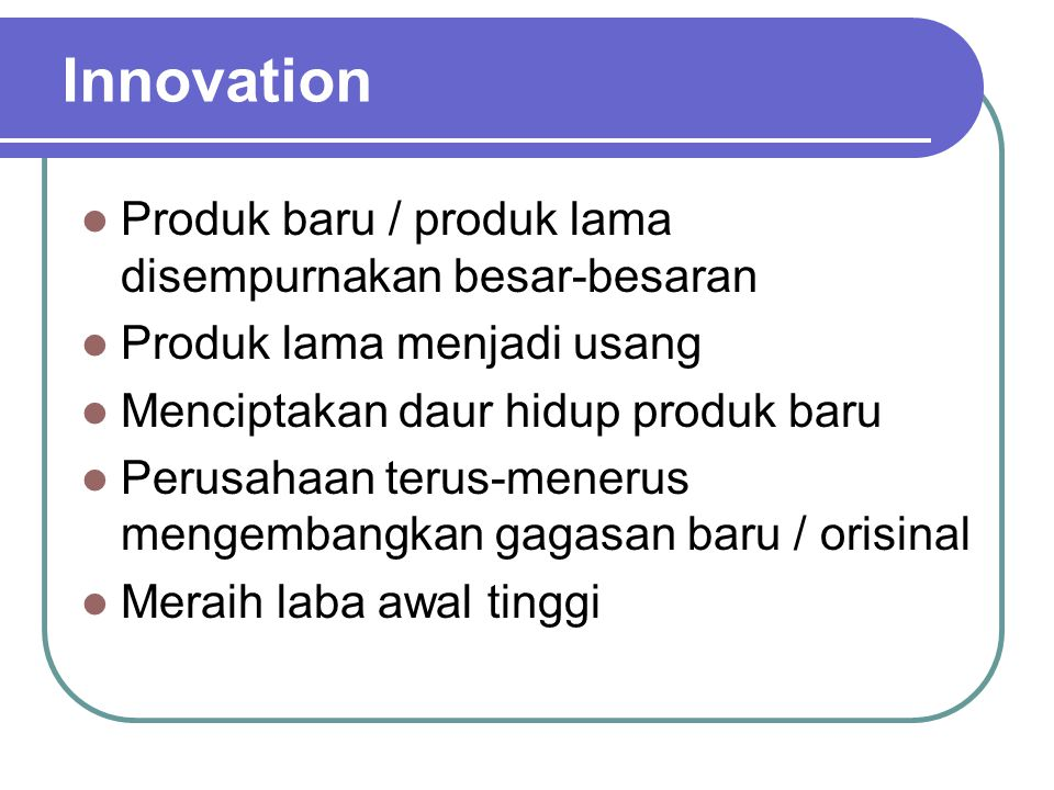 Innovation Produk baru / produk lama disempurnakan besar-besaran