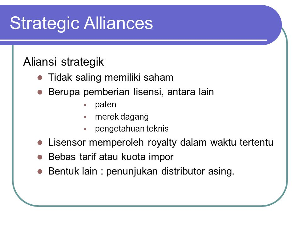 Strategic Alliances Aliansi strategik Tidak saling memiliki saham