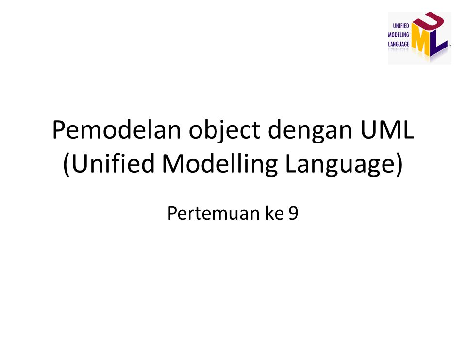 Pemodelan object dengan UML (Unified Modelling Language)