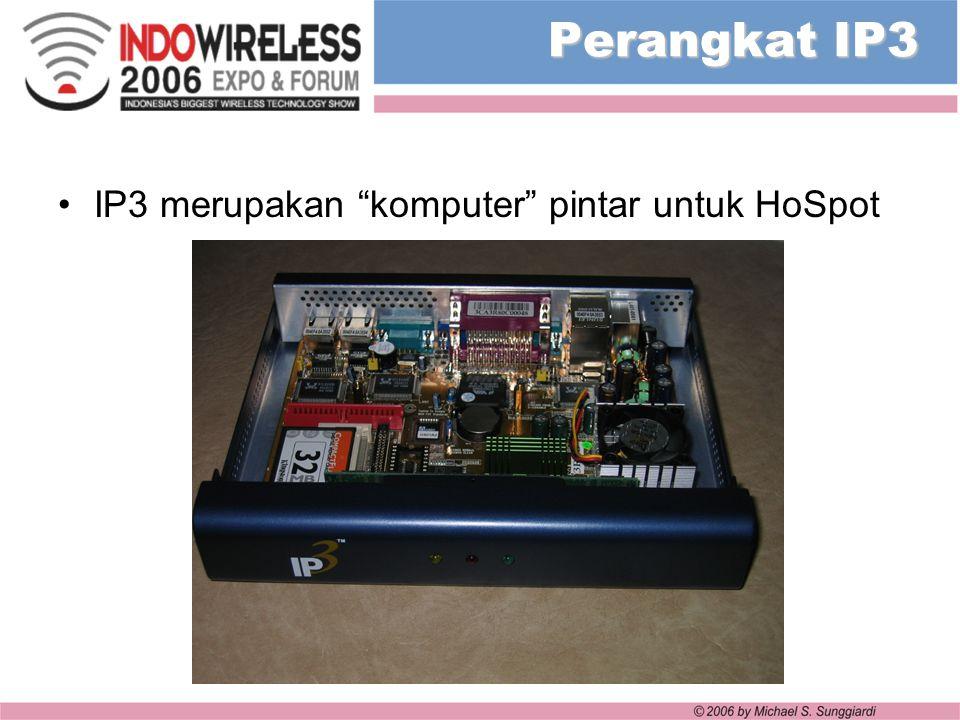 Perangkat IP3 IP3 merupakan komputer pintar untuk HoSpot