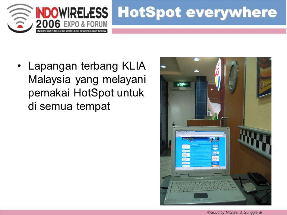 HotSpot everywhere Lapangan terbang KLIA Malaysia yang melayani pemakai HotSpot untuk di semua tempat.
