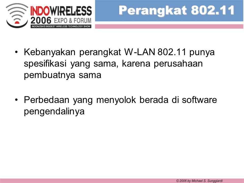 Perangkat 802.11 Kebanyakan perangkat W-LAN 802.11 punya spesifikasi yang sama, karena perusahaan pembuatnya sama.