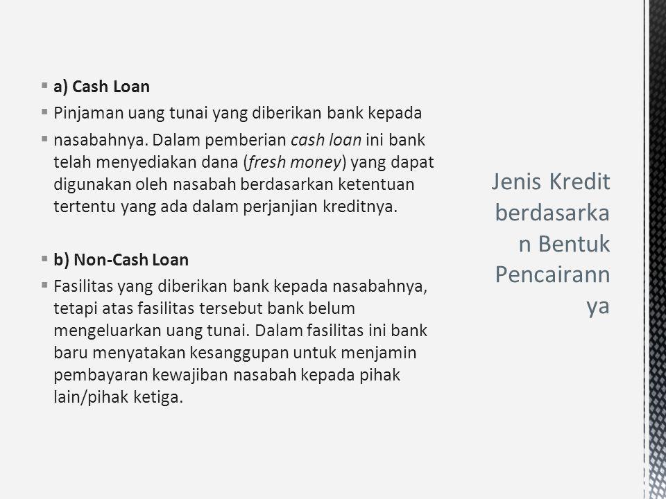 Jenis Kredit berdasarkan Bentuk Pencairannya