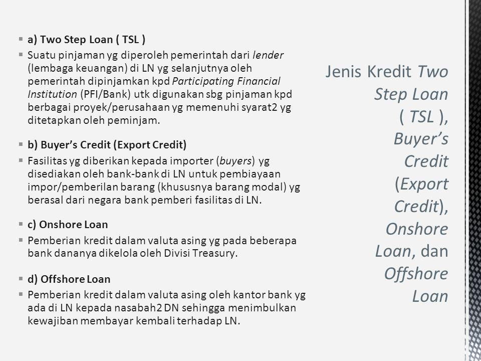 a) Two Step Loan ( TSL )