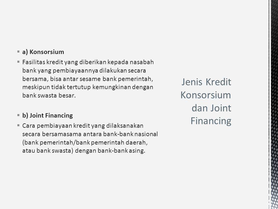 Jenis Kredit Konsorsium dan Joint Financing