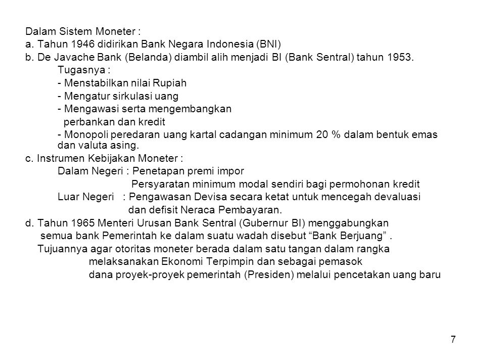Dalam Sistem Moneter : a. Tahun 1946 didirikan Bank Negara Indonesia (BNI)
