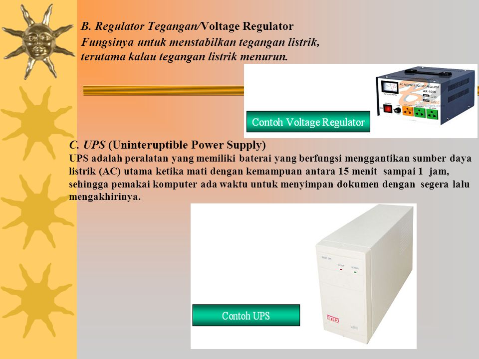 B. Regulator Tegangan/Voltage Regulator