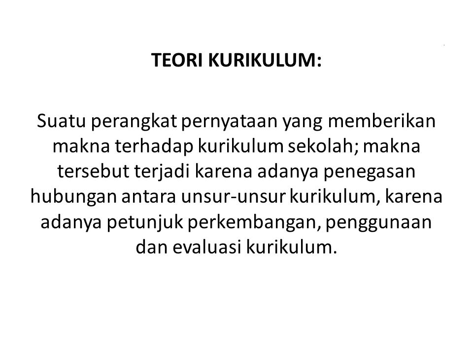 . TEORI KURIKULUM: