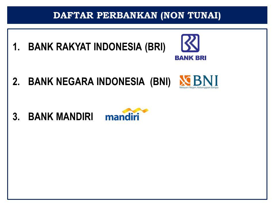 BANK RAKYAT INDONESIA (BRI) BANK NEGARA INDONESIA (BNI) BANK MANDIRI